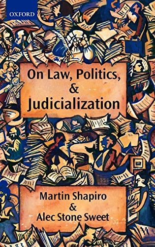 9780199256471: On Law, Politics, and Judicialization