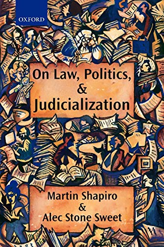 9780199256488: On Law, Politics, and Judicialization
