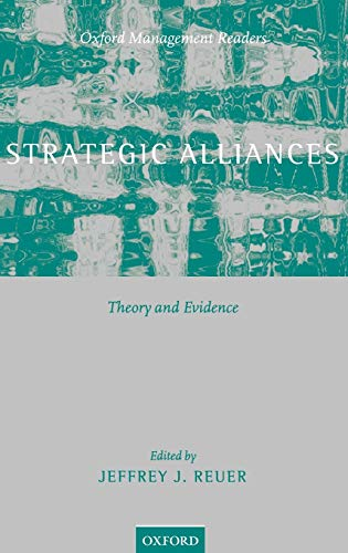 Strategic Alliances: Theory and Evidence (Oxford Management Readers): Oxford University Press