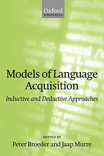9780199256686: Models of Language Acquisition (Inductive and Deductive Approaches) (Oxford Linguistics)