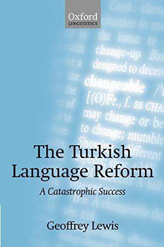 9780199256693: The Turkish Language Reform: A Catastrophic Success