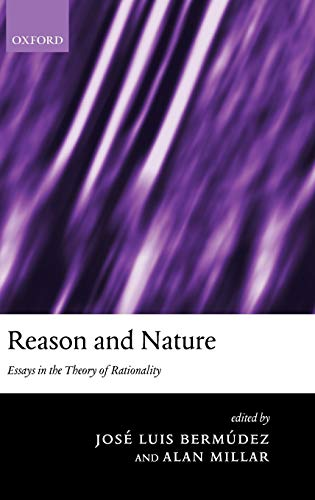 9780199256839: Reason and Nature: Essays in the Theory of Rationality (Mind Association Occasional Series)