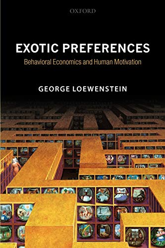 9780199257089: Exotic Preferences: Behavioral Economics and Human Motivation