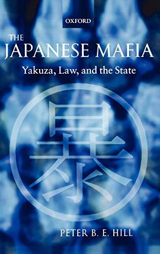 9780199257522: The Japanese Mafia: Yakuza, Law, and the State