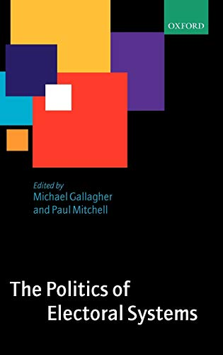 9780199257560: The Politics of Electoral Systems