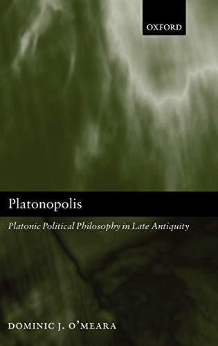 9780199257584: Platonopolis: Platonic Political Philosophy in Late Antiquity
