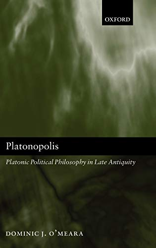 9780199257584: Platonopolis: Platonic Political Philosophy in Late Antiquity