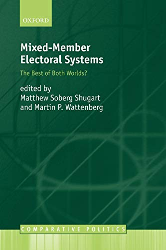 9780199257683: Mixed-Member Electoral Systems: The Best of Both Worlds? (Comparative Politics)