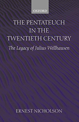 9780199257836: The Pentateuch in the Twentieth Century: The Legacy of Julius Wellhausen