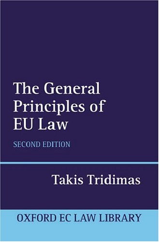 9780199258062: The General Principles of EU Law (Oxford European Community Law Library)
