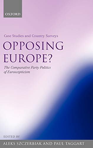 9780199258307: Opposing Europe?: The Comparative Party Politics of Euroscepticism: Volume 1: Case Studies and Country Surveys