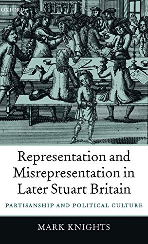 9780199258338: Representation and Misrepresentation in Later Stuart Britain: Partisanship and Political Culture