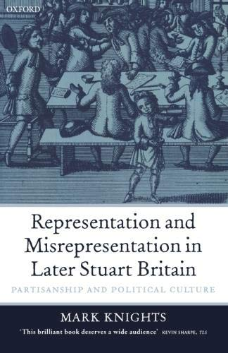 9780199258345: Representation and Misrepresentation in Later Stuart Britain: Partisanship and Political Culture