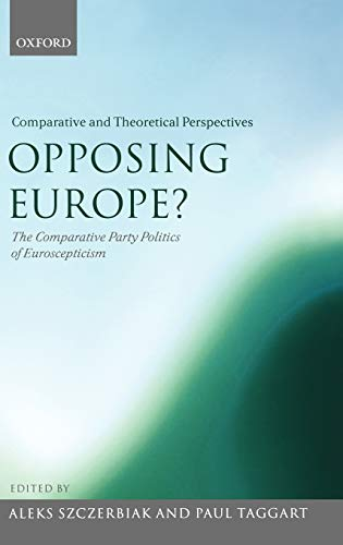 9780199258352: Opposing Europe? The Comparative Party Politics of Euroscepticism: Volume 2: Comparative and Theoretical Perspectives