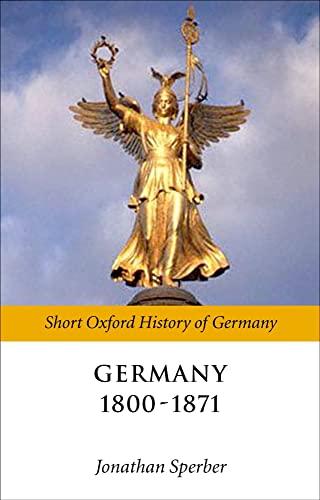 9780199258383: Germany 1800-1870 (Short Oxford History of Germany)
