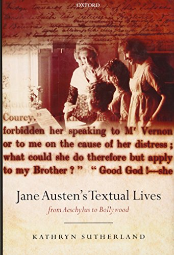 9780199258727: Jane Austen's Textual Lives: From Aeschylus to Bollywood