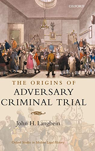 9780199258888: The Origins of Adversary Criminal Trial (Oxford Studies in Modern Legal History)