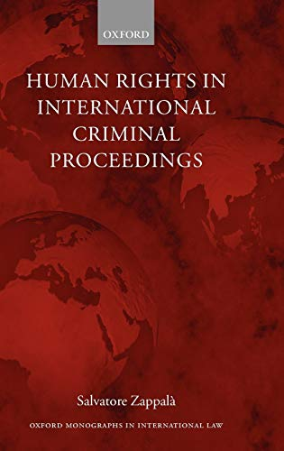 9780199258918: Human Rights in International Criminal Proceedings (Oxford Monographs in International Law)