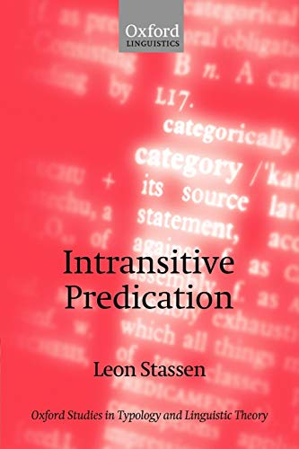 9780199258932: Intransitive Predication (Oxford Studies in Typology and Linguistic Theory)