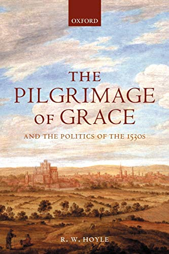 9780199259069: The Pilgrimage of Grace and the Politics of the 1530s