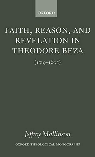 9780199259595: Faith, Reason, and Revelation in Theodore Beza (1519-1605) (Oxford Theology and Religion Monographs)