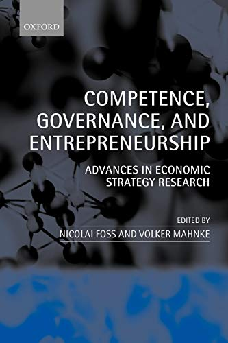 9780199259816: Competence, Governance, and Entrepreneurship: Advances in Economic Strategy Research