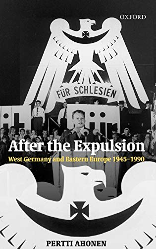9780199259892: After the Expulsion: West Germany and Eastern Europe 1945-1990