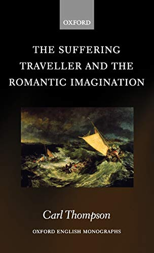 9780199259984: The Suffering Traveller and the Romantic Imagination (Oxford English Monographs)