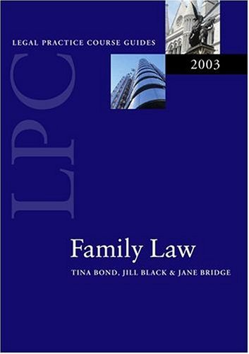 Family Law 2003 (Legal Practice Course Guide) (9780199260676) by Tina Bond; Jill M. Black; Jane Bridge