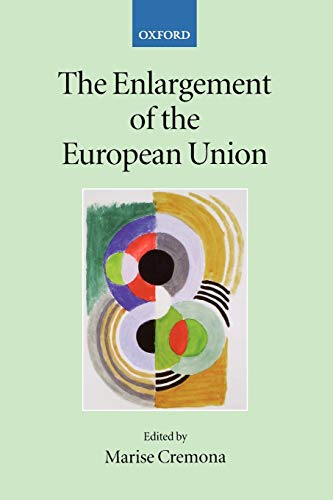 The Enlargement of the European Union (Collected Courses of the Academy of European Law)