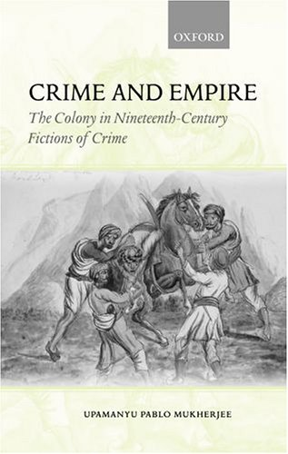 9780199261055: Crime and Empire: The Colony in Nineteenth-Century Fictions of Crime