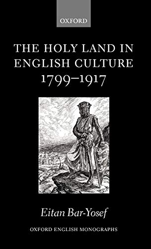 9780199261161: The Holy Land in English Culture 1799-1917: Palestine and the Question of Orientalism (Oxford English Monographs)