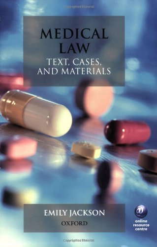 Medical Law: Text, Cases and Materials: Jackson, Emily