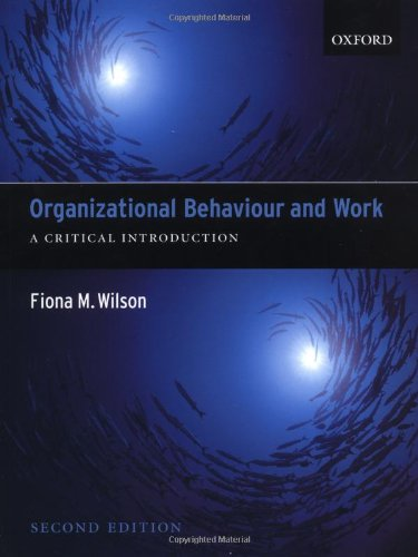 9780199261413: Organizational Behaviour and Work:: A Critical Introduction
