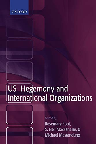 U.S. hegemony and international organizations : the United States and multilateral institutions.: ...