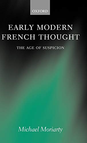 9780199261468: Early Modern French Thought: The Age of Suspicion