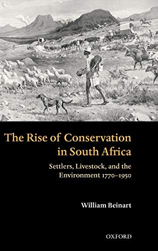 9780199261512: The Rise of Conservation in South Africa: Settlers, Livestock, and the Environment 1770-1950