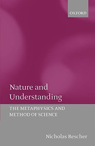 9780199261826: Nature and Understanding: The Metaphysics and Methods of Science (Metaphysics and Method of Science)