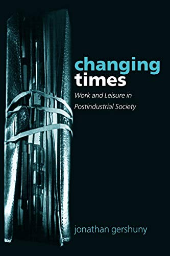 9780199261895: Changing Times: Work and Leisure in Postindustrial Society