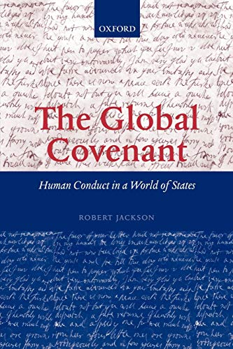 The Global Covenant: Human Conduct in a World of States: Robert Jackson