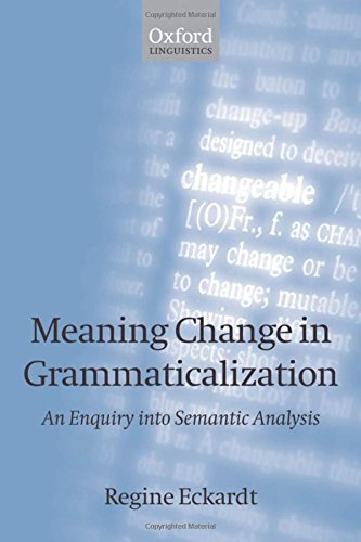 9780199262601: Meaning Change in Grammaticalization: An Enquiry into Semantic Reanalysis