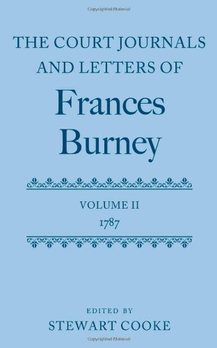 9780199262809: The Court Journals and Letters of Frances Burney: Volume II: 1787 (Court Journals and Letters of Frances Burney 1786 - 1791)