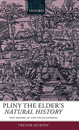 9780199262885: Pliny the Elder's Natural History: The Empire in the Encyclopedia