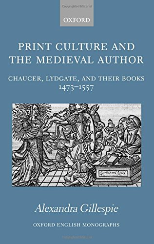 9780199262953: Print Culture and the Medieval Author: Chaucer, Lydgate, and Their Books 1473-1557 (Oxford English Monographs)