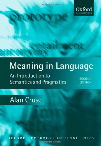9780199263066: Meaning in Language: An Introduction to Semantics and Pragmatics (Oxford Textbooks in Linguistics)