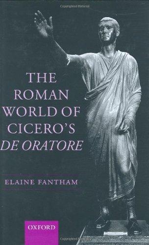 The Roman World of Cicero's De Oratore: Elaine Fantham