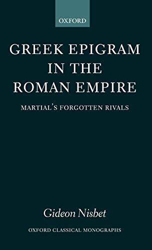 9780199263370: Greek Epigram in the Roman Empire: Martial's Forgotten Rivals (Oxford Classical Monographs)