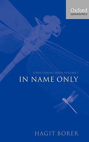 9780199263899: Structuring Sense: Volume I: In Name Only: In Name Only Vol 1 (Oxford Linguistics)