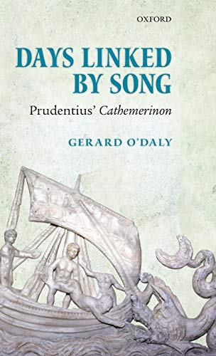 9780199263950: Days Linked by Song: Prudentius' Cathemerinon