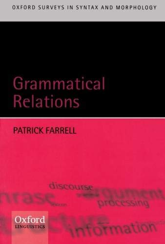 9780199264025: Grammatical Relations (Oxford Surveys in Syntax & Morphology)